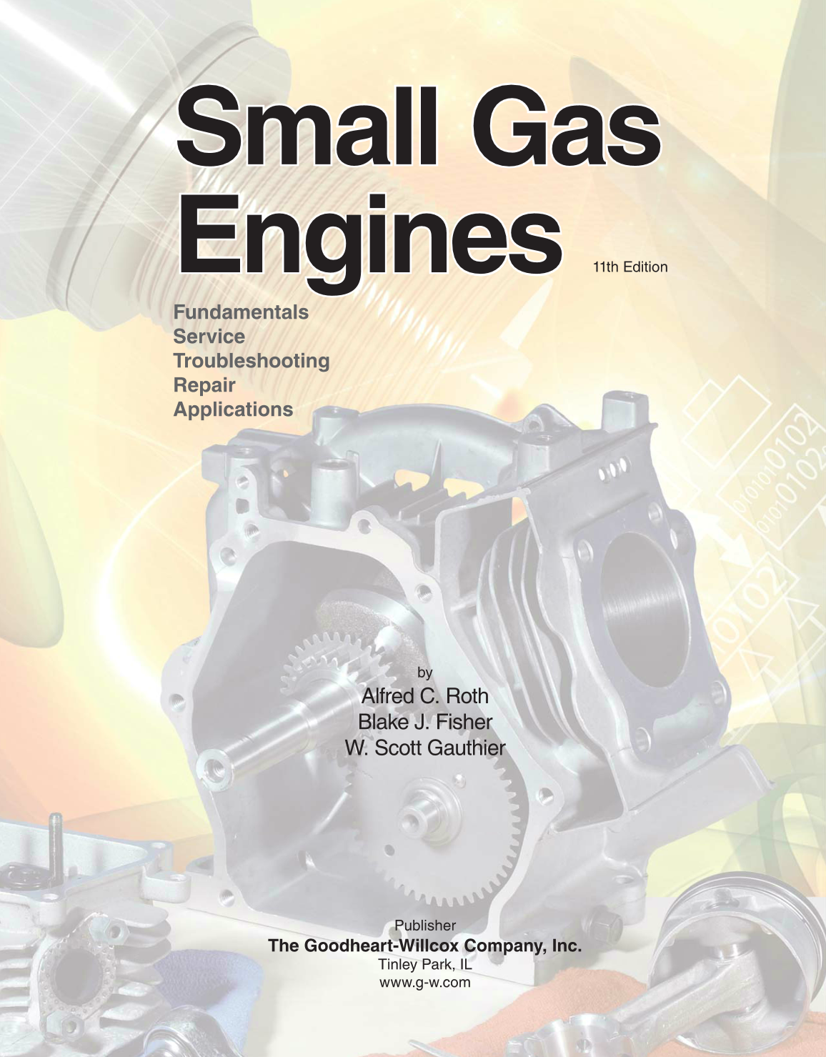 Service Small Gas Engines: Fundamentals Troubleshooting Applications Repair